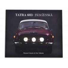 Kniha TATRA 603 jsem ženská