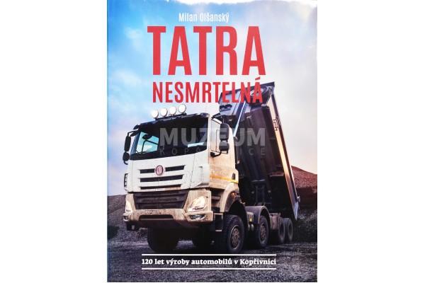 Kniha Tatra nesmrtelná - 120 let výroby automobilů v Kopřivnici